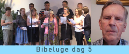 Bibeluge dag 5