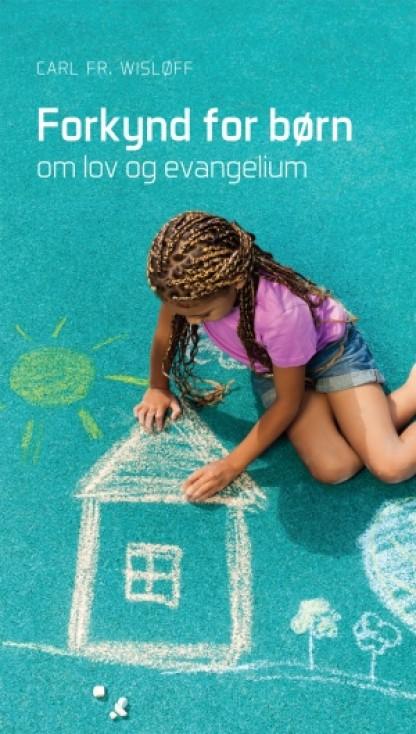 Forkynd for børn - om lov og evangelium