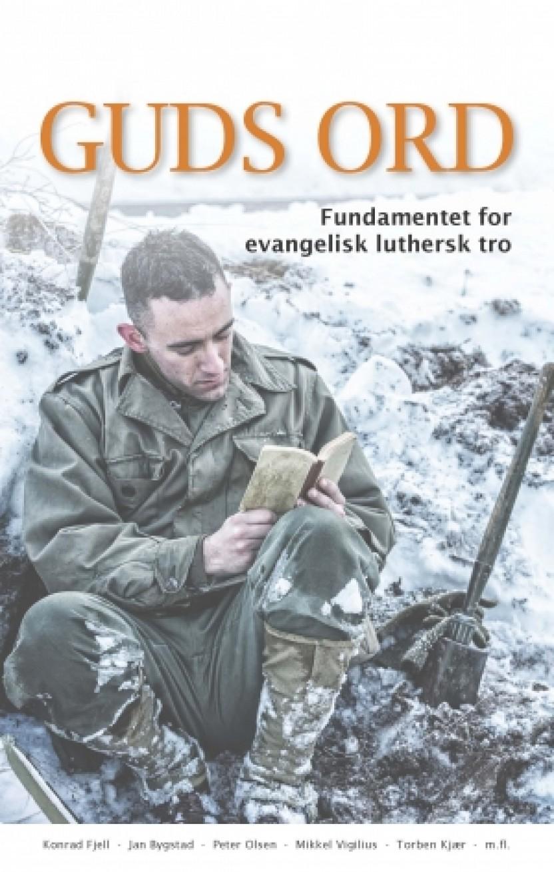 Guds ord - fundamentet for evangelisk luthersk tro