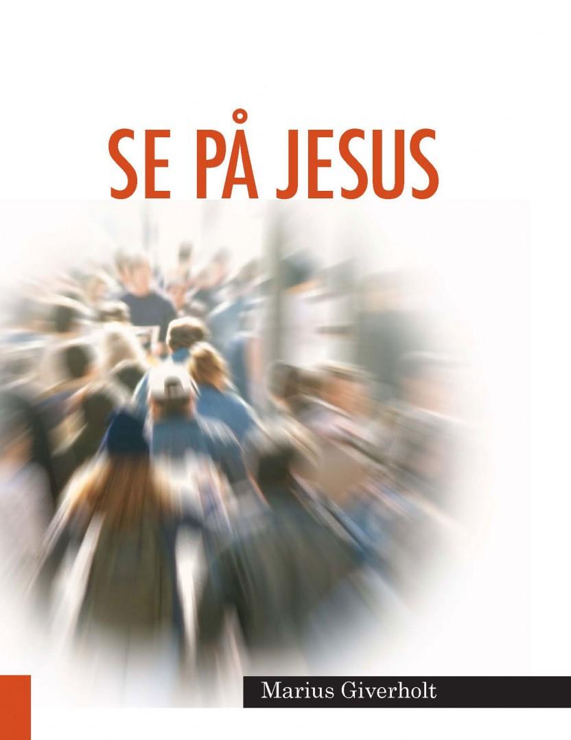 Se på Jesus